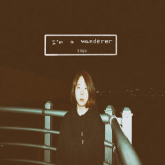 I'm A Wanderer (Single) - SoSo