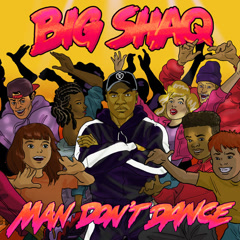 Man Don't Dance (Single) - Big Shaq