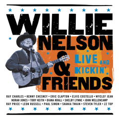 Willie Nelson & Friends - Live And Kickin' - Willie Nelson