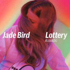 Lottery (Acoustic) - Jade Bird