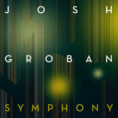 Symphony (Single) - Josh Groban