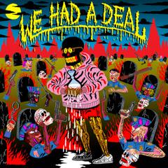 We Had A Deal (Single)