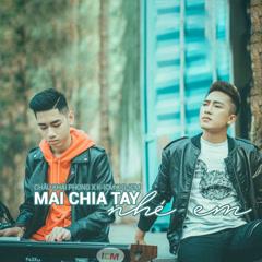Mai Chia Tay Nhé Em (Single) - Châu Khải Phong, K-ICM, Quang Đăng Trần (Q-ICM)