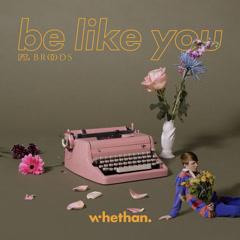 Be Like You (Single)