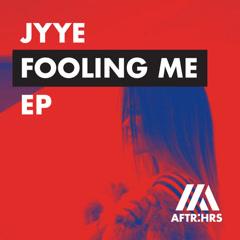 Fooling Me (Single) - Jyye