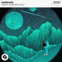 I Want To Be With You (Single) - Dankann