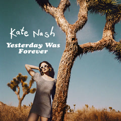 Yesterday Was Forever - Kate Nash