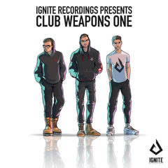 Ignite Presents: Club Weapons, Vol. 1 (Single)