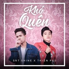 Khó Quên (Single) - SRT Shine, Thiên Phú
