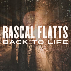 Back to Life (Single) - Rascal Flatts