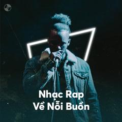 Nhạc Rap Việt Hay Nhất Về Nỗi Buồn - Various Artists