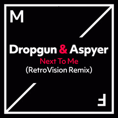 Next To Me (Retrovision Remix) - Dropgun, Aspyer