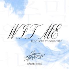 Wit Me (Single) - Nahandsome