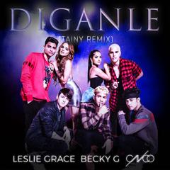 Díganle (Tainy Remix) - Leslie Grace, Becky G, CNCO