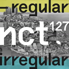 NCT #127 Regular-Irregular - NCT 127