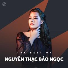 Những Bài Hát Hay Nhất Của Nguyễn Thạc Bảo Ngọc - Nguyễn Thạc Bảo Ngọc