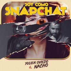 Soy Como Snapchat (Single) - Yulien Oviedo, Nacho