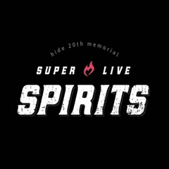 hide 20th memorial SUPER LIVE 「SPIRITS」CD1 - hide with Spread Beaver