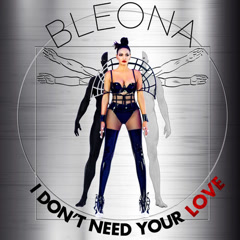 I Don't Need Your Love (Single)