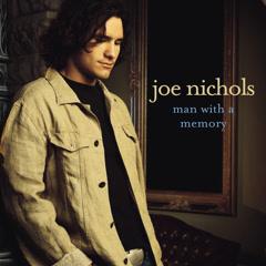 Man With A Memory - Joe Nichols
