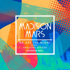 We Are The Night (Acoustic Mix) - Madison Mars