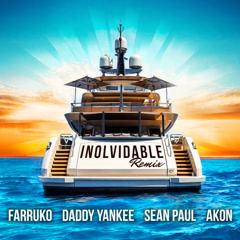 Inolvidable (Remix) - Farruko, Daddy Yankee, Sean Paul, Akon