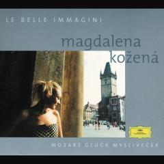 Magdalena Kozená - Mozart / Gluck / Myslivecek Arias