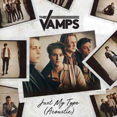Just My Type (Acoustic) - The Vamps