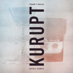 Kurupt (Lucati Remix) - Tchami, Malaa