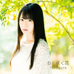 Shiroku Saku Hana - Yui Ogura