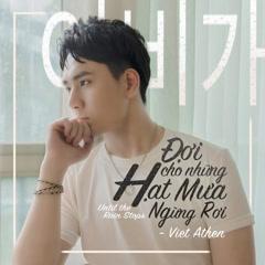 Đợi Cho Những Hạt Mưa Ngừng Rơi (Single) - Việt Athen