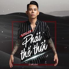 Phải Thế Thôi (Single) - Lê Bảo Bình
