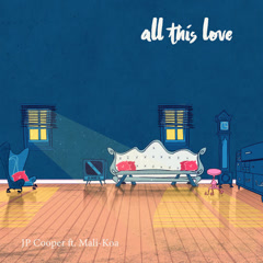 All This Love (Single) - JP Cooper