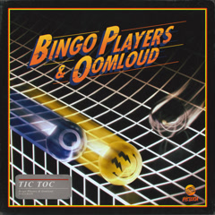 Tic Toc (Single) - Bingo Players, Oomloud