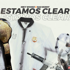 Estamos Clear (Single) - Miky Woodz