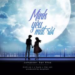 Mình Yêu Mất Rồi (Single) - Huy Le, Ducpham., Minh Cà Ri, Sơn Võ