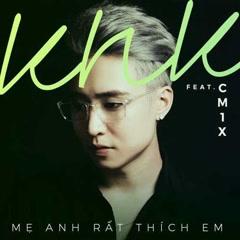 Mẹ Anh Rất Thích Em (Single) - KNK Tô Huy, CM1X