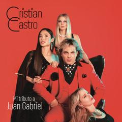 Mi Tributo A Juan Gabriel - Cristian Castro