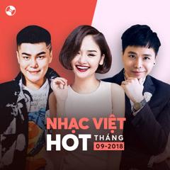 Nhạc Việt Hot Tháng 09/2018