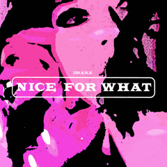 Nice For What (Single) - Drake