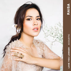 Love You Longer (Acoustic) - Raisa