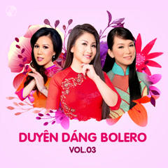 Duyên Dáng Bolero Vol 3 - Hương Thủy, Mai Thiên Vân, Tâm Đoan