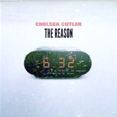 The Reason (Single) - Chelsea Cutler