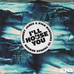 I'll House You (Single) - Sunnery James & Ryan Marciano, Thomas Newson