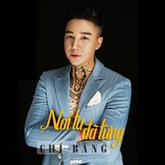 Nơi Ta Đã Từng (Single) - Chí Bằng