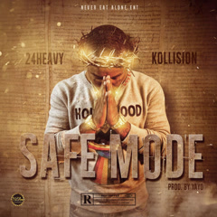 Safe Mode (Single) - 24Heavy