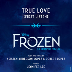 "True Love (Frozen: The Broadway Musical"" / First Listen OST) - Patti Murin"
