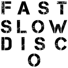 Fast Slow Disco (Single)