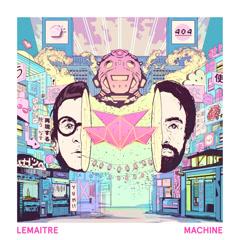 Machine (Coucheron Remix) - Lemaitre
