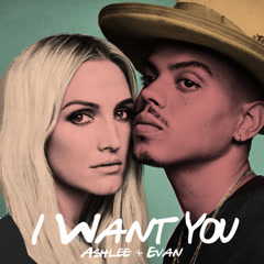 I Want You (Single) - ASHLEE, Evan